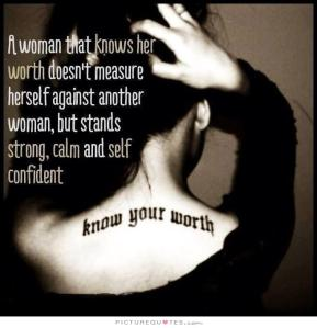 a-woman-that-knows-her-worth-doesnt-measure-herself-against-another-woman-but-stands-strong-calm-and-self-confident-quote-1