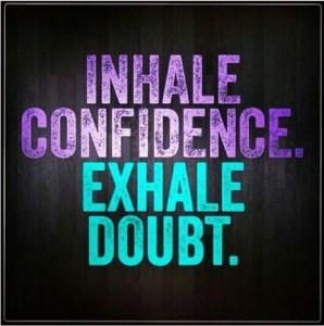 inhale-confidence-exhale-doubt-confidence-quote